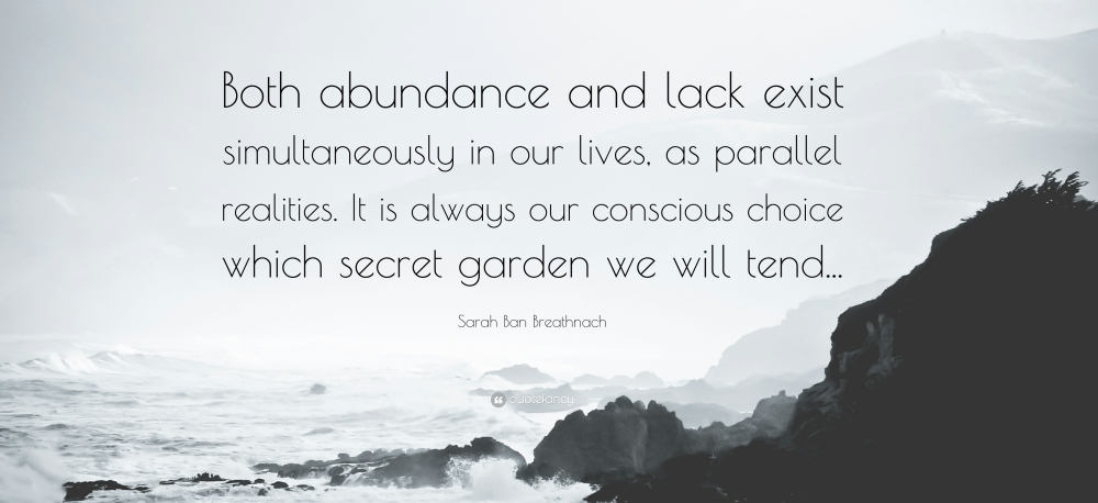 821510-Sarah-Ban-Breathnach-Quote-Both-abundance-and-lack-exist