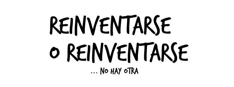 reinventarse-no-hay-otra